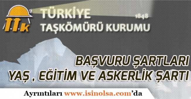 Türkiye Taş Kömürü İşletmesi 1500 Personel Alımı Yaş ve Askerlik Şartı!