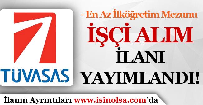 TÜVASAŞ En Az İlköğretim Mezunu İşçi Alım İlanı Yayımlandı!