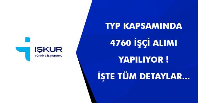 TYP ile 4760 İşçi Alımları Yapılıyor! Başvurular İŞKUR Üzerinden Alınıyor