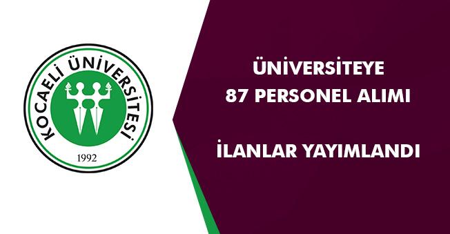 Üniversiteye 87 Personel Alınıyor! İlan Yayımlandı İşte Detaylar