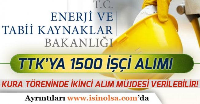 Yeni gelişmeler! TTK 1500 İşçi Alımı Kura Töreninde 2. İlan Müjdesi Verilebilir!