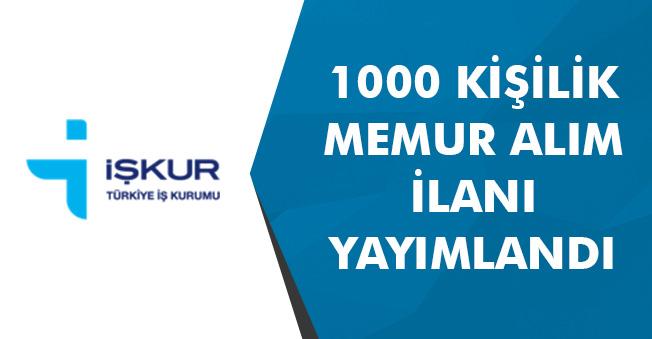 1000 Kişilik Memur Alım İlanı Yayımlandı! Başvurular İŞKUR Üzerinden Alınacak