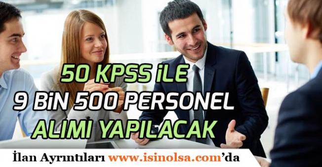 50 KPSS ile 9 Bin 500 Memur Personel Alım İlanı Açıklandı