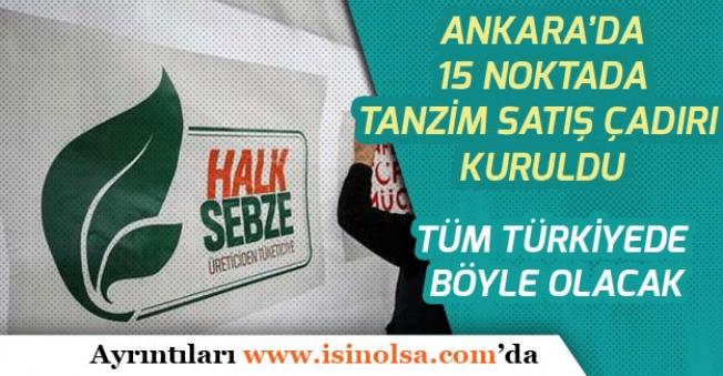 Ankara İlinde 15 Noktada Tanzim Satış Çadırları Kuruldu!