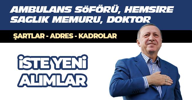 Cumhurbaşkanı Erdoğan' dan Sağlık Personeli Alımı Açıklaması (Hemşire, Ambulans Şoförü, Doktor ve Diğer Kadrolar)