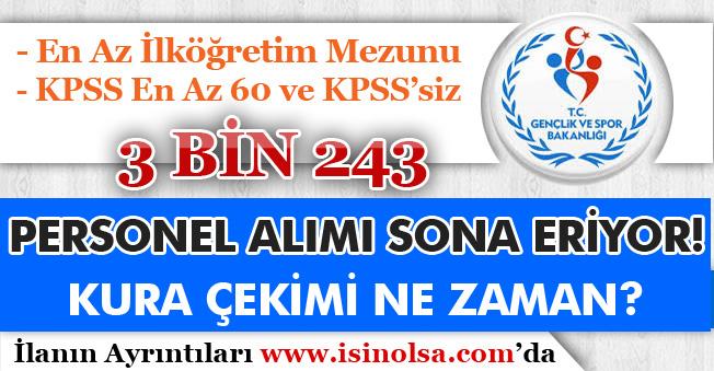 Gençlik ve Spor Bakanlığı 3 Bin 243 Personel Alımı Sona Eriyor! Kura Çekimi ve Sonuçlar Ne Zaman?