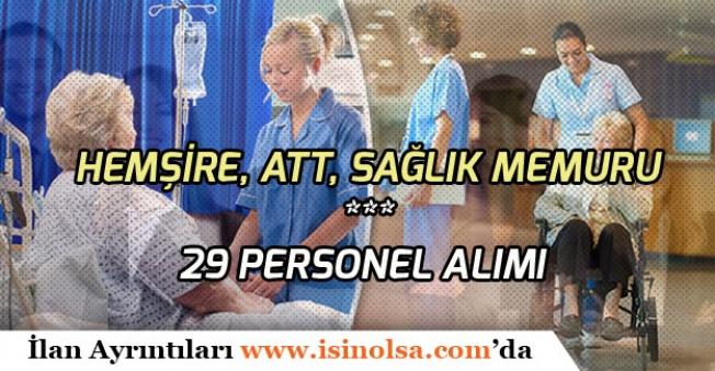 Hemşire, ATT, Sağlık Memuru Personeli Olarak 29 Kişi Alınacak! İŞKUR Üzerinden!