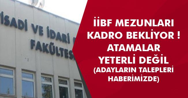 İktisadi ve İdari Bilimler Fakültesi (İİBF) Mezunları Kadro Bekliyor! Atama Talebi