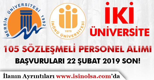 İnönü ve Mersin Üniversitesi 105 Sözleşmeli Personel Alımı Yapıyor! Son Başvurular 22 Şubat 2019