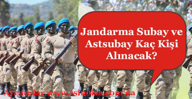 Jandarma 2019 Subay ve Astsubay Kaç Kişi Alınacak?
