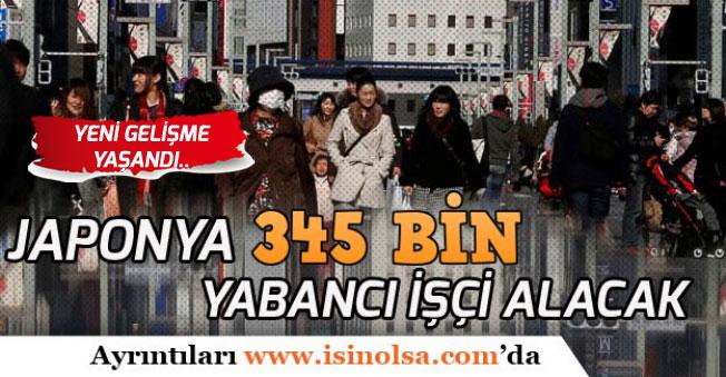 Japonya 345 Bin İşçi Alımı İçin Yeni Gelişme!