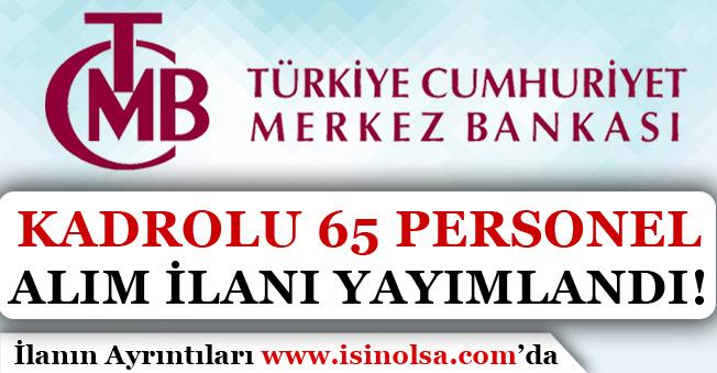 Merkez Bankası Kadrolu 65 Kamu Personeli Alım İlanı Yayımlandı!