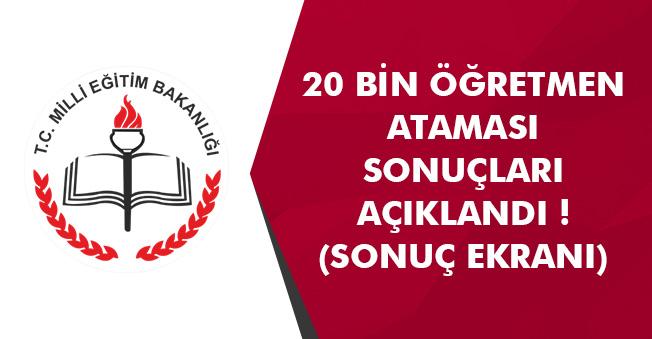 Milli Eğitim Bakanlığı (MEB) 20 Bin Öğretmen Atama Sonuçları Açıklandı!