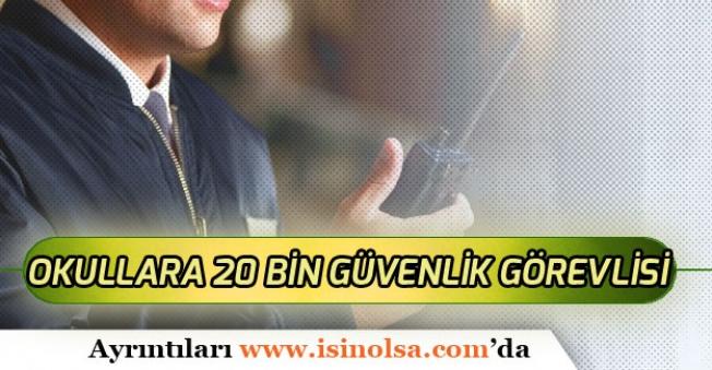 Okulların Güvenliği Arttırılacak! 20 Bin Güvenlik Görevlisi Alımı Yapılacak!