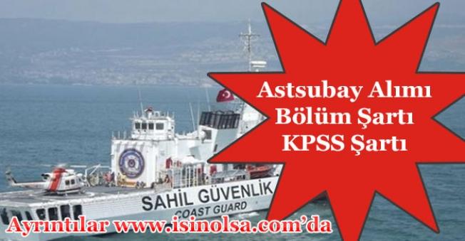 Sahil Güvenlik Astsubay Alımı Bölüm Şartı ve KPSS Detayları