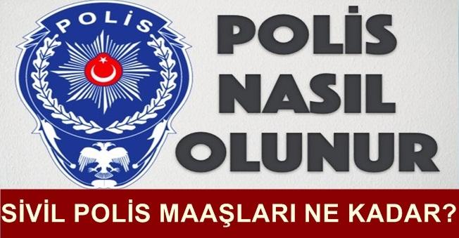 Sivil Polis Nasıl Olunur? Maaşları Ne Kadar?