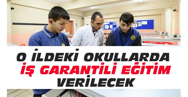 Son Dakika! Bu İllerdeki Okullarda İş Garantili Eğitim Verilecek