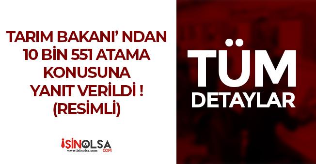 Tarım Bakanı Pakdemirli' den 10 Bin 551 Atama Açıklaması ! İşte Yanıtı