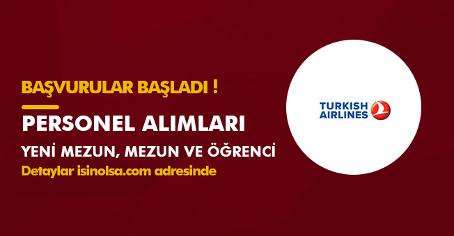 Türk Hava Yolları (THY) Yeni Mezun, Mezun ve Öğrenci Personel Alımlarına Başvurular Başladı! İşte Detaylar