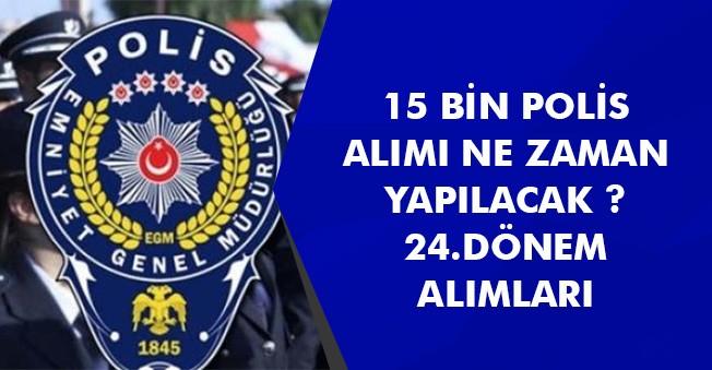 15 Bin Polis Alımı Ne Zaman Yapılacak? 24. Dönem POMEM Alımları