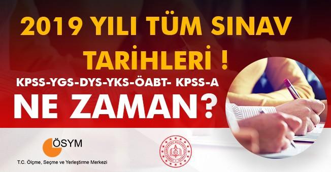 2019 Yılı Sınav Tarihleri KPSS, LGS, YKS, ÖABT, KPSS-A, YDS, ALES ve DGS Ne Zaman?