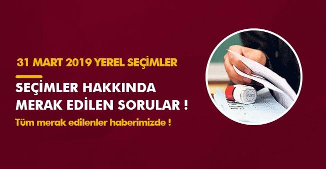 31 Mart 2019 Yerel Seçimleri Hakkında Tüm Merak Edilenler ve Cevapları