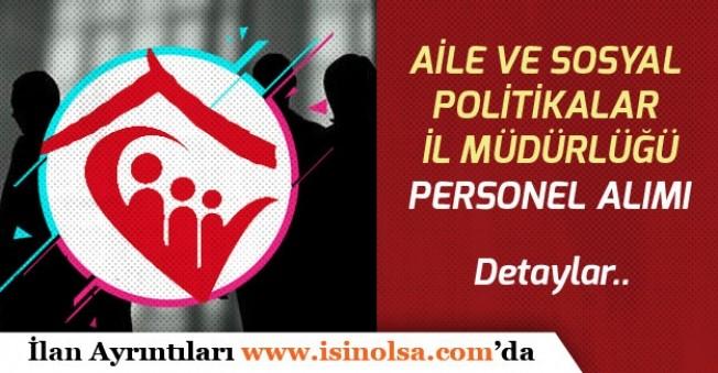 Aile ve Sosyal Politikalar İl Müdürlüğüne İŞKUR ile Personel Alımı