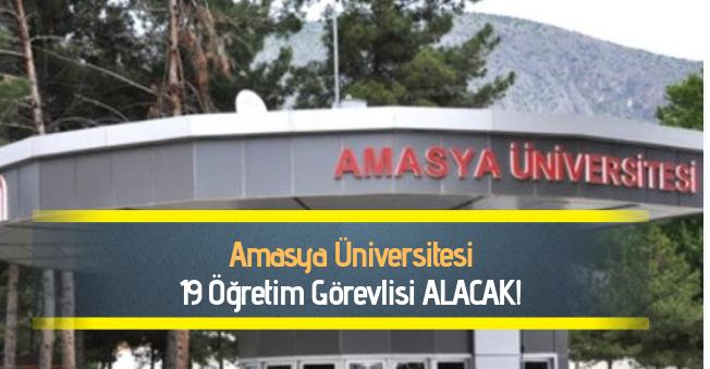 Amasya Üniversitesi 19 Öğretim Görevlisi Alacak
