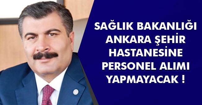 Ankara Şehir Hastanesine Personel Alımı Yapılmayacak! Bakan Açıklama Yaptı