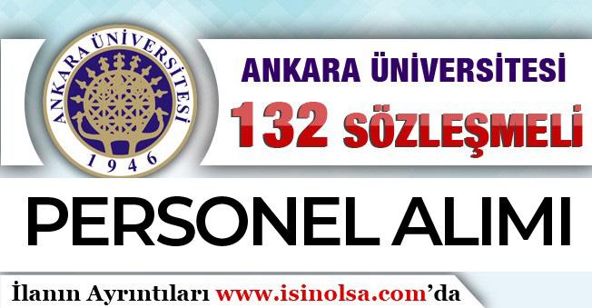 Ankara Üniversitesi KPSS Barajı Olmadan ve Mülakatsız 132 Kamu Personeli Alımı Yapıyor