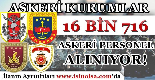 Askeri Kurumlar ( TSK, MSB ve JSGA ) 16 Bin 716 Askeri Personel Alımı Yapılıyor! Başvuru Şartları