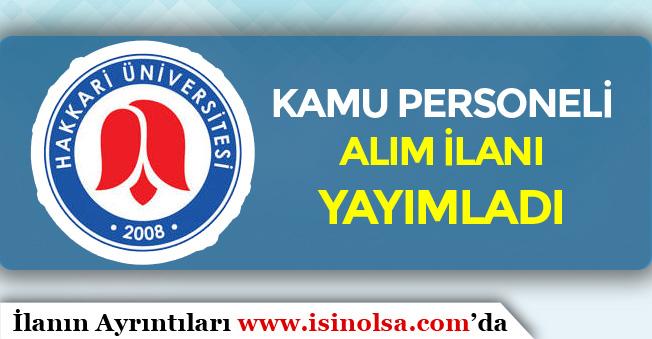 Hakkari Üniversitesi Kamu Personeli Alım İlanı Yayımladı! KPSS Şartı Olmadan
