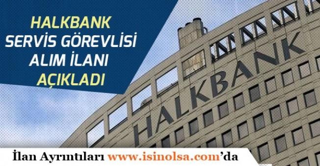 Halkbank 2019 Yılı Banka Personel Alım Sınavı Açıldı? Servis Görevlisi Başvurusu Başladı!