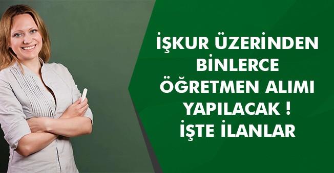 İŞKUR Üzerinden Binlerce Öğretmen Alımı Yapılacak! Türkiye Geneli İlanlar Yayımlandı