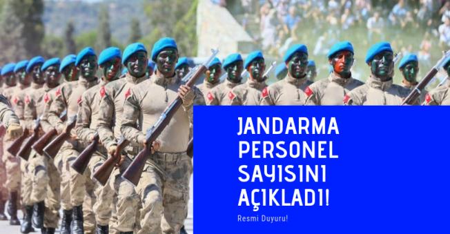 Jandarma Genel Komutanlığı Personel Sayısını Açıkladı!