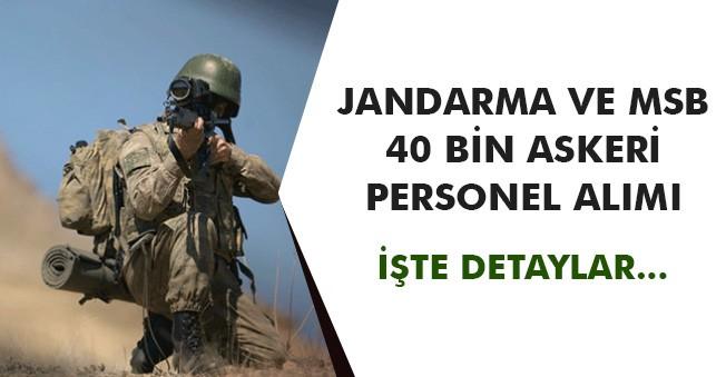 Jandarma ve MSB 40 Bin Askeri Personel Alımı Yapılacak! İşte Şartlar ve Detaylar