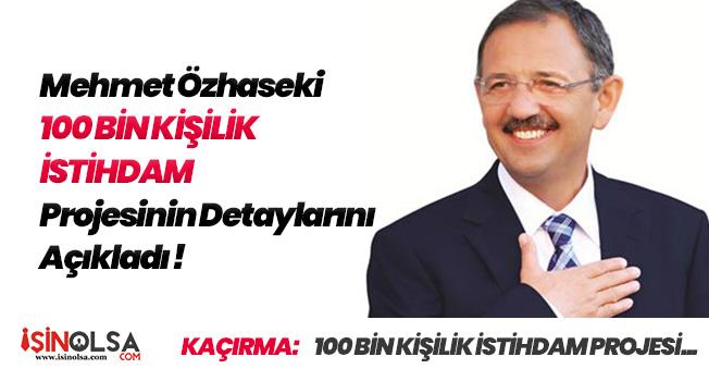 Mehmet Özhaseki Müjdeledi! 100 Bin Kadın İstihdam Edilecek