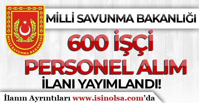 MSB 600 İşçi Personel Alım İlanı Yayımlandı! İŞKUR Üzerinden Yapılacak! Şartlar ve Kadro Dağılımı