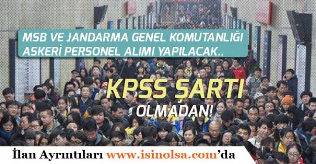 MSB ve Jandarma GK'ya KPSS Şartı Olmadan 35 Bin Askeri Personel Alımı!