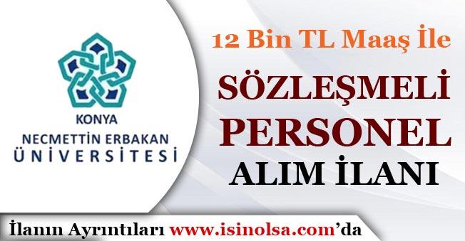 Necmettin Erbakan Üniversitesi 12 Bin TL Maaşla Personel Alım İlanı Yayımladı