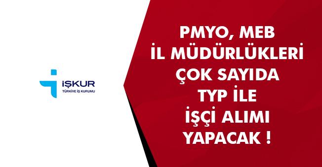 PMYO, MEB, Sosyal Hizmetler TYP Kapsamında Çok Sayıda İşçi Alım İlanı Yayımladı!