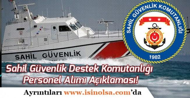 Sahil Güvenlik Destek Komutanlığı Personel Alımı Açıklaması!