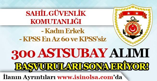 Sahil Güvenlik Komutanlığı KPSS 60 Puan ve KPSS'siz 300 Astsubay Alımı İçin Son Gün!