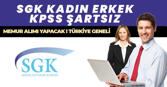 SGK KPSS Şartı Olmadan 55 Memur Alımı Başvuruları Devam Ediyor!