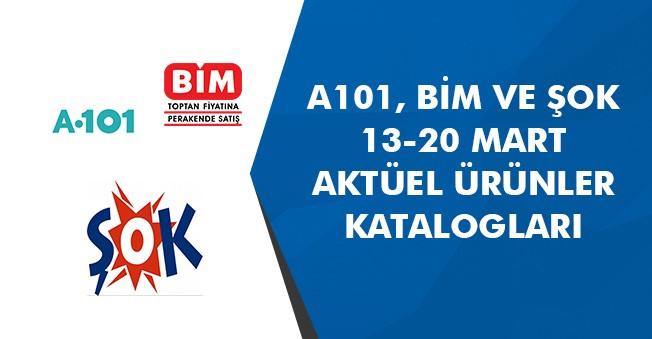 Şok - A101 ve BİM 13-20 Mart Fırsat Ürünleri, Aktüel Ürünler