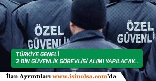 Türkiye Geneli Silahlı, Silahsız 2 Bin Güvenlik Görevlisi Alınacak! Lise Mezunu