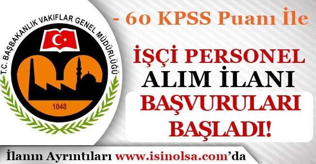 Vakıflar Genel Müdürlüğü 60 KPSS Puanı İle İşçi Personel Alımı Başladı