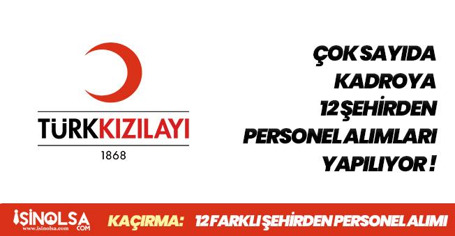 12 Farklı Şehirde Türk Kızılayı Bünyesine Personel Alımları Yapılacak! Çok Sayıda Pozisyon