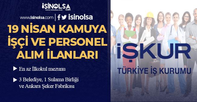19 Nisan İŞKUR Kamuya İşçi ve Personel Alım İlanları Yayımlandı!  İlköğretim ve Lise