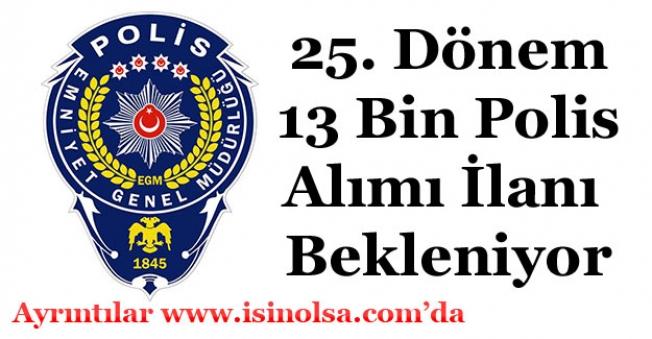 25. Dönem POMEM 13 Bin Polis Alımı Bekleniyor